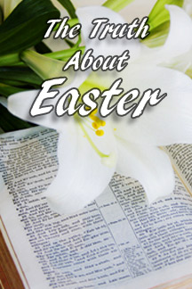 The Truth About Easter